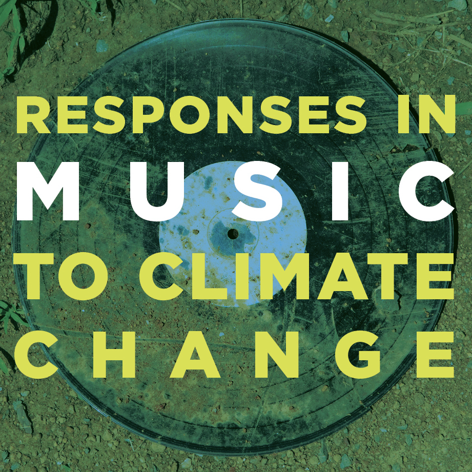 Featured image for post 'Responses in Music to Climate Change and Sources for Climate Change Research